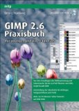 Gimp 2.6 - Praxisbuch mit Workshops und Video-Tutorials